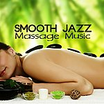 Massage Music Smooth Jazz Massage Music - Jazz Music, Latin Songs And Brazilian Music For Massage