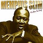 Memphis Slim It's Been Too Long