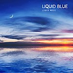 Liquid Blue Liquid Music Relaxing The Mind And The Spirit