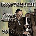 Albert Ammons Boogie Woogie Man Albert Ammons Vol 1