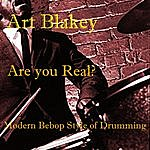Art Blakey Are You Real?