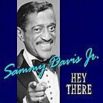 Sammy Davis, Jr. Hey There