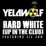 YelaWolf Hard White (Up In The Club)