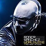 Roger Sanchez Worldwide (Feat. Mobin Master & MC Flipside)