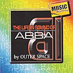 Outer Space The Life In Sound Of Abba
