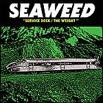 Seaweed Service Deck / The Weight