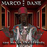 Marco Dane See Me In The Streets - Single