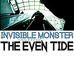 Even Tide Invisible Monster - Single