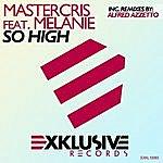 Mastercris So High (Feat. Melanie)