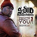 Shabaam Sahdeeq Something About You - Single