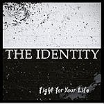 Identity Fight For Your Life
