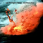The Northern Star Let The Lights Shine