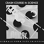 Crash Course In Science Signals From Pier Thirteen