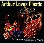Arthur Loves Plastic Brief Episodes Of Joy