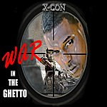 X-Con War In The Ghetto