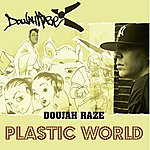 Doujah Raze Plastic World / No Place - Single