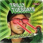 Trill Trillytuesdays Vol.1 - Audio Grass For That Ass