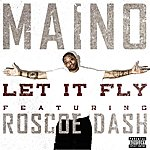 Maino Let It Fly (Feat. Roscoe Dash)