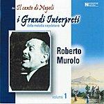 Roberto Murolo I Grandi Interpreti, Vol. 1