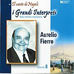 Aurelio Fierro I Grandi Interpreti, Vol. 8