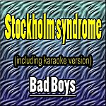 Bad Boy's Stockholm Syndrome (In The Style Of Muse, Including Karaoke Version)