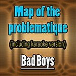 Bad Boy's Map Of The Problematique (In The Style Of Muse, Including Karaoke Version)