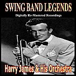 Harry James & His Orchestra Swing Band Greats (Pres. Harry James & His Orchestra)