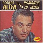 Robert Alda Sings Romance Of Rome: Rarity Music Pop, Vol. 181
