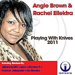 Angie Brown Playing With Knives 2011