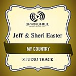 Jeff & Sheri Easter My Country (Studio Track)
