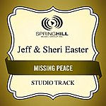 Jeff & Sheri Easter The Missing Peace (Studio Track)
