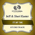 Jeff & Sheri Easter It's My Time (Studio Track)