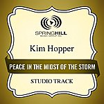 Kim Hopper Peace In The Midst Of The Storm (Studio Track)