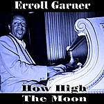 Erroll Garner How High The Moon