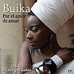Concha Buika Por El Amor De Amar Ep (O.S.T. La Piel Que Habito)