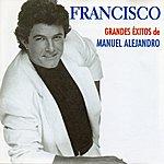 Francisco Grandes Exitos De Manuel Alejandro