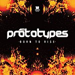 Prototypes Born To Rise Ep