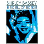 Shirley Bassey In The Still Of The Night (25 Songs Remastered)