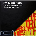 Bear Creek I'm Right Here (Feat. Jessi Lynn)