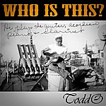 Todd O. Who Is This? - Single