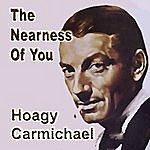 Hoagy Carmichael The Nearness Of You