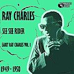 Ray Charles Early Ray Charles, Vol. 1 (See See Rider 1949 - 1950)