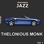 Thelonious Monk Highway Jazz - Thelonious Monk, Vol. 1