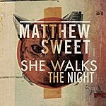 Matthew Sweet She Walks The Night (Short Version) - Single