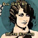Ruth Etting I'll Get By