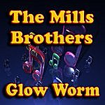 The Mills Brothers Glow Worm