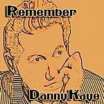 Danny Kaye Remember Danny Kaye