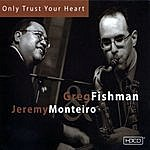 Jeremy Monteiro Only Trust Your Heart