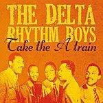 The Delta Rhythm Boys Take The 'a' Train