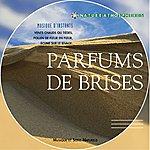 Vincent Bruley Nature Atmosphère : Parfums De Brise (Musique Et Sons Naturels)
